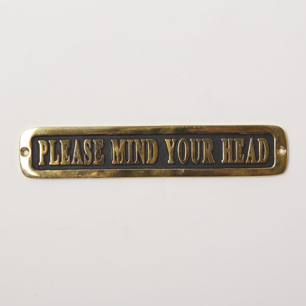 BRASS SIGN  PLEASE MIND YOUR HEAD