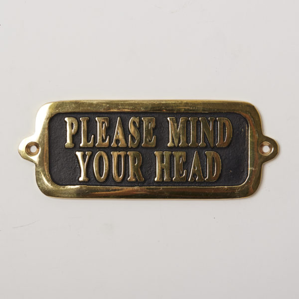 BRASS SIGN  PLEASE MIND YOUR HEAD TYPE-2